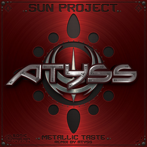 Sun Project - Metallic Taste - RMX by Atyss (preview)
