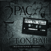 2Pac - Out On Bail (Original Version)