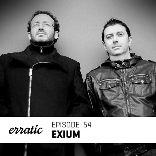 Erratic Podcast 54 | Exium