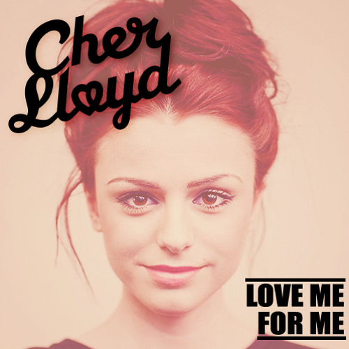 Love Me For Me - Cher Lloyd (Cover)