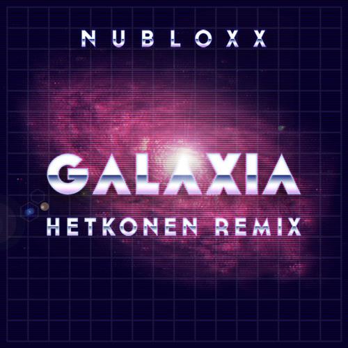 Nubloxx - Galaxia (Hetkonen Remix) [free download]
