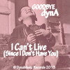 I Can't Live (Since I Don't Have You)