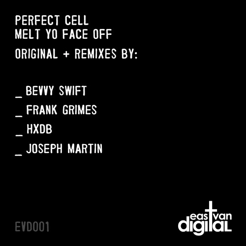 Perfect Cell - Melt Yo Face Off (Joseph Martin Remix)