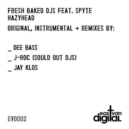 Fresh Baked DJs feat. Spyte - Hazyhead (J-Roc Remix)