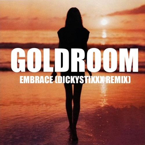 Goldroom - Embrace (Dickystixxx Remix)