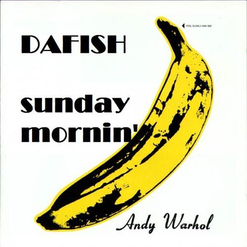 Sunday Morning- Dafish Velvet Underground Remix