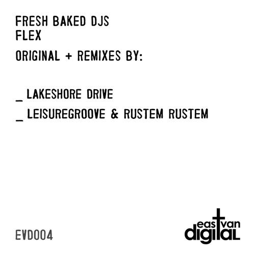 Fresh Baked DJs - Flex (Leisuregroove & Rustem Rustem Remix)