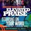 Standing On Your Word - Jeremy Wallace & Elevated Praise(feat. Denita Gibbs snippet)