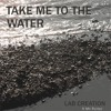 Take Me To The Water by Lab Creation ft. Mr Porter