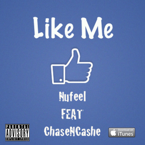 Like Me (Feat. Chase N. Cashe) Prod. By Nufeel & Nima