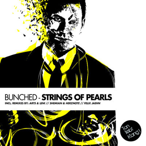 Bunched - Strings Of Pearls (Felix Jaehn Remix) OUT NOW !!!