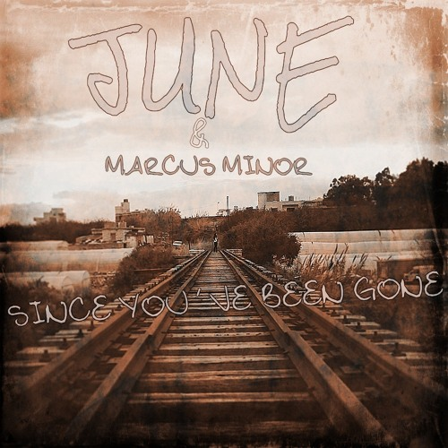June - Since You've Been Gone
