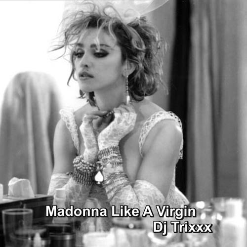 MADONNA LIKE A VIRGIN  MADONNA VS 2NE1 (DJ TRIXXX) (Madonna's Vocals)