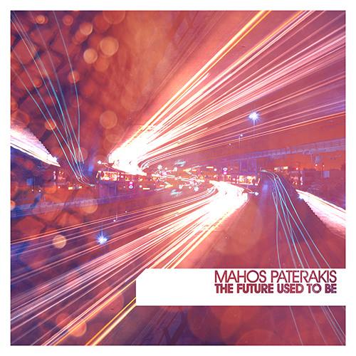 Mahos Paterakis - The Future Used to Be (Saturday night jam)