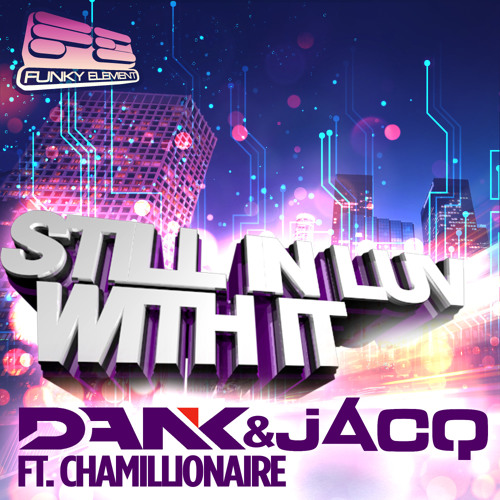 Dank & jACQ ft. Chamillionaire - Still In Luv With It * FREE DOWNLOAD !!!