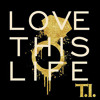 Paige allen REMIX-T.I.Love This Life.