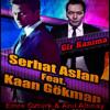 Serhat Aslan ft. Kaan Gökman - Gir Kanıma (Emre Öztürk & Anıl Altınay) Spe...