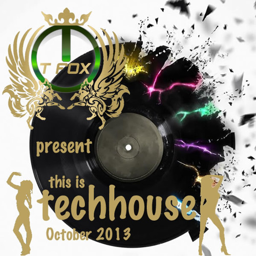 T.Fox Present This Is TechHouse October 2013