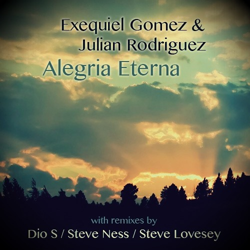 Ezequiel Gomez & Julian Rodriguez - Alegria Eterna (Dio S Driving To Heaven Remix)(Preview)