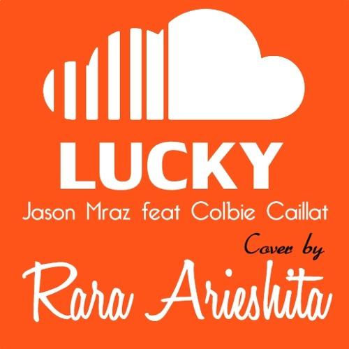 Lucky (Jason Mraz ft Colbie Caillat Cover) by Rara