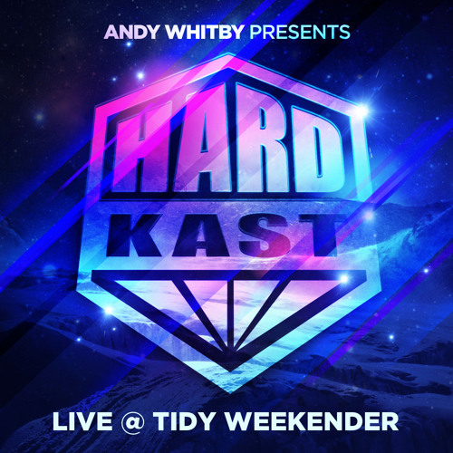 HARDKAST 014 - Andy Whitby LIVE @ Tidy Weekender - www.weloveithard.com