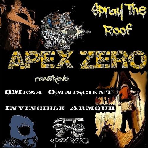 Apex Zero - Spray The Roof Ft OMeza Omniscient & Invincible Armour