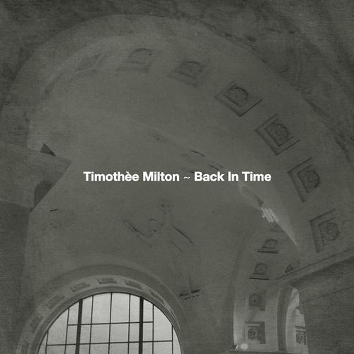 Timothee Milton — Back In Time (Spieltape Basic Chords Remix) [Moodmusic Records]