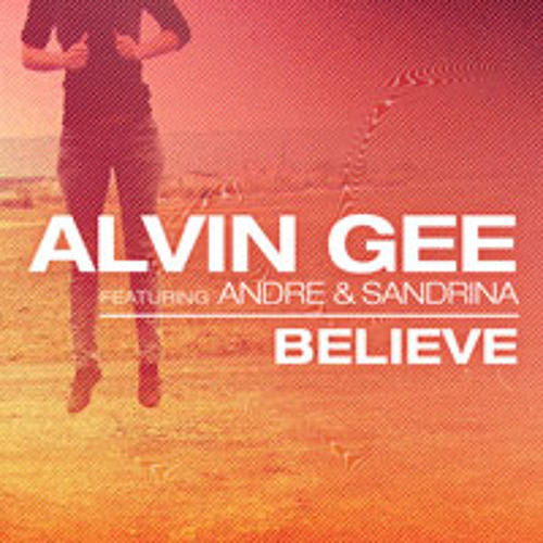 Believe Ft. Sandrina (Adam Cooper Remix) - Alvin Gee (Preview) (Out 14/10/13 on Dansant Records)
