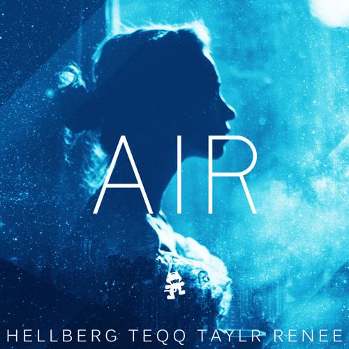 Hellberg, Teqq, Taylr Renee - Air (Original Mix)