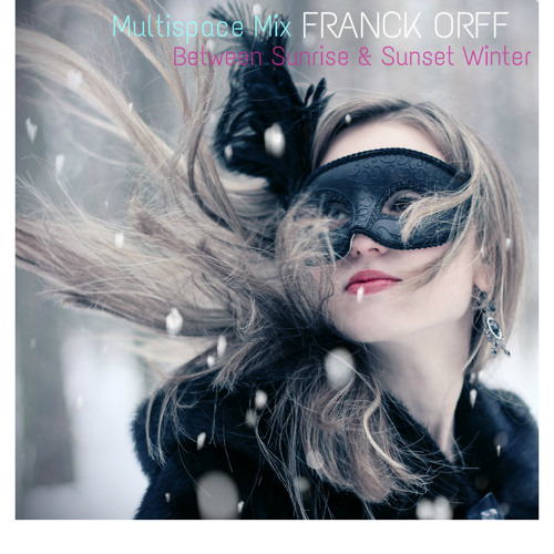 Franck Orff - Between Sunrise & Sunset Winter ( Multispace Mix ) ∞ Free Download