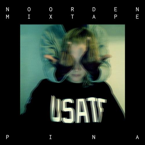 Noorden Mixtape 17: Pina