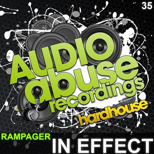 Rampager - In Effect (Original Mix) Out Now! On Audio Abuse