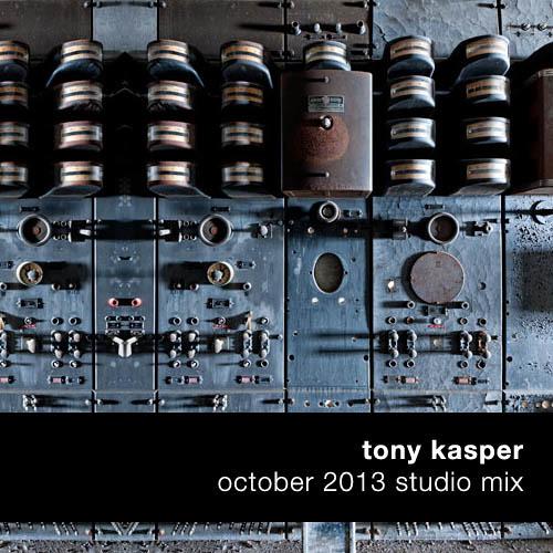 Tony Kasper - October 2013 Studio Mix