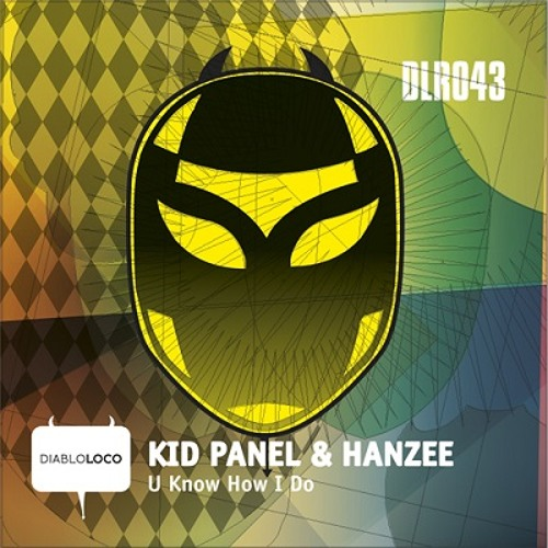 DLR043 KID PANEL & HANZEE-U Know How I Do (cut) No4 @BEATPORT BREAKS TOP100!!