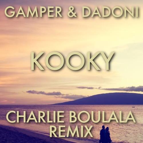 Gamper & Dadoni - Kooky (Charlie Boulala Remix)
