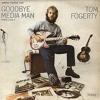 Tom Fogerty • Goodbye Media Man