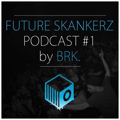 Future Skankerz Podcast #1 (Dnb)