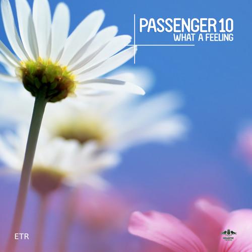 Passenger 10 - What A Feeling (Original & Club Mix)