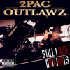 2Pac, OUTLAWZ, Big Syke - Still I Rise (Alternate Original Version)