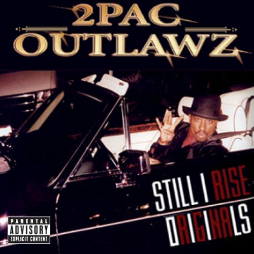 2Pac, OUTLAWZ, Big Syke - Still I Rise (Alternate Original