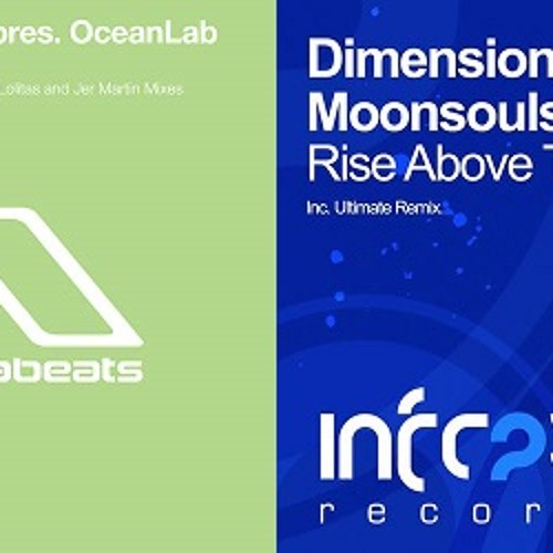 OceanLab vs. Dimension & Moonsouls - Rise Above The World On A Good Day (Acid Test Ultimate Mashup)