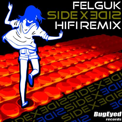 Felguk - Side By Side (HIFI Remix)