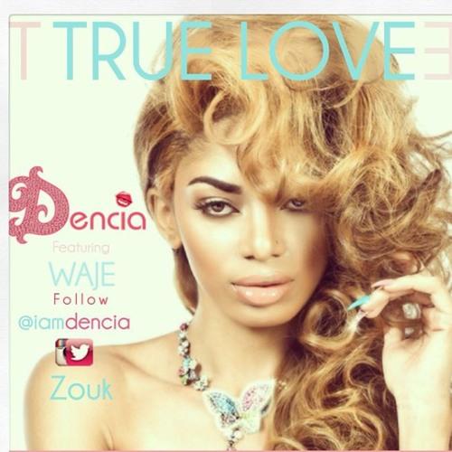 True Love - Dencia