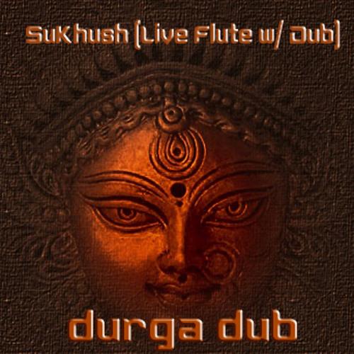 Durga Dub (Recorded Live @ NYC )