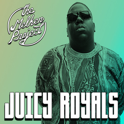 The Melker Project - Juicy Royals Ft. Lorde & The Notorious B.I.G.