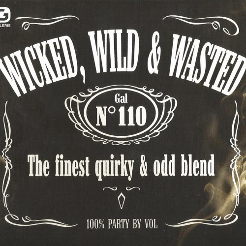 Wicked, Wide & Wasted