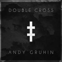 Andy Gruhin - Double Cross