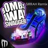 Bombs Away - Swagger [Sirrah Remix]