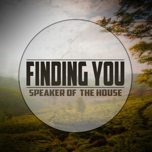 Speaker of the House - Finding You (Original Mix)