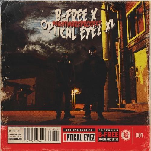 B-Free X Optical Eyez XL - [Nightmare Project] - Still Rhyme Feat. MC Meta of Garion